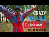CRAZY RUSSIANS  G-Eazy &amp Carnage - Guala (Village Boys Edit)