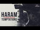 Overcoming Haram Temptations (Full Video)