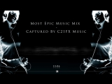 Most Epic Music Mix - Captured By C21 FX Music