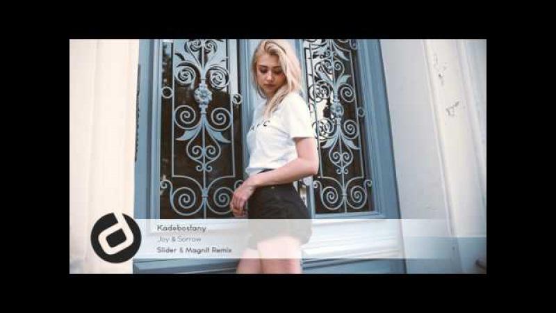 Kadebostany - Joy Sorrow (Slider Magnit Remix)