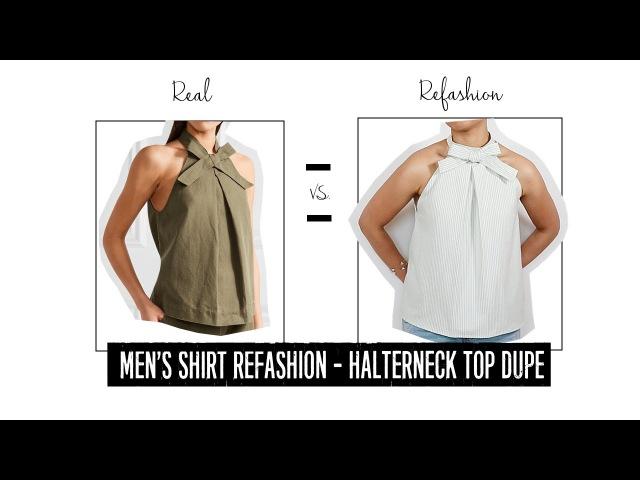 Men's Shirt Refashion   Halter Neck Top Dupe