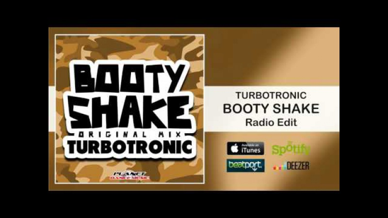Turbotronic - Booty Shake (Radio Edit) Опубликовано: 11 февр. 2016 г. youtu.be/wv9nzwNu-Ng