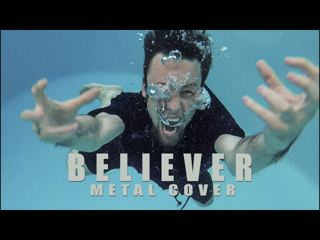 Believer (metal cover by Leo Moracchioli)