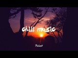 Chill Music - Be Free 1 Hour Chillout Mix