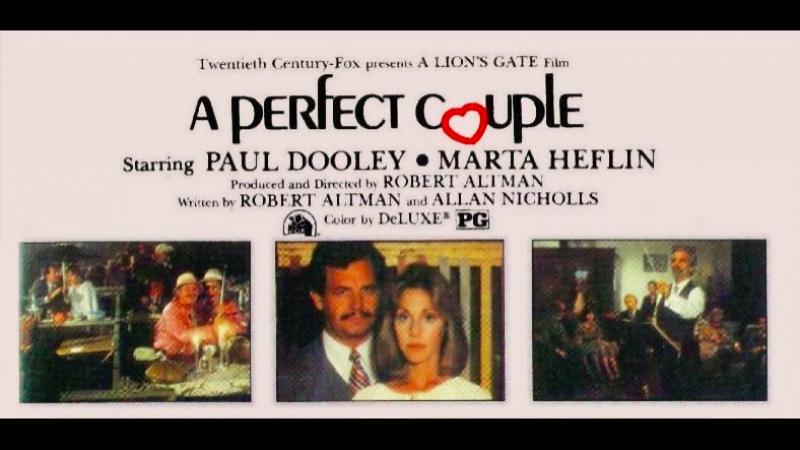 A Perfect Couple / Идеальная пара, 1979 (Роберт Олтмен)