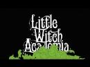 Академия ведьмочек - Opening 2