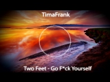 Two Feet - Go Fuck Yoursef