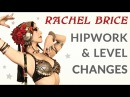 FREE Class with Rachel Brice Hipwork Level Changes