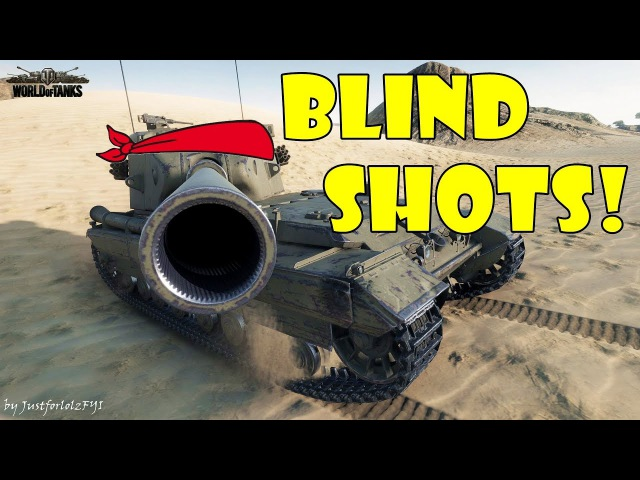 World of Tanks - Funny Moments | BLIND SHOTS! 8 (world of tank, приколы, моды, читы, wot)