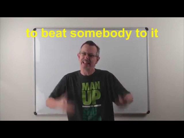 0816 - to beat someone to it / обскакать кого-то в чем-либо - Daily Easy English