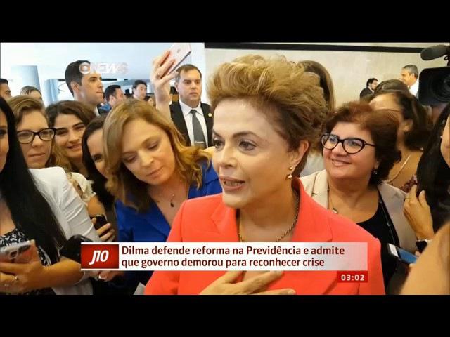 Dilma defende reforma na Previdência e admite que governo demorou para reconhecer crise GloboNews