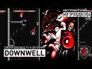 Двойственность в дизайне Downwell Инструментарий Игродела Озвучка