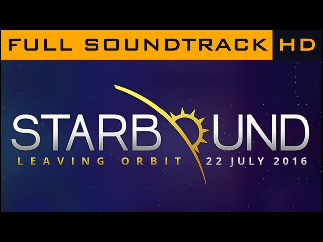Starbound OST ◆ Full Soundtrack ◆ HD Music