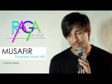 Musafir Song  Sweetiee Weds NRI  Atif Aslam  Cover By Raga