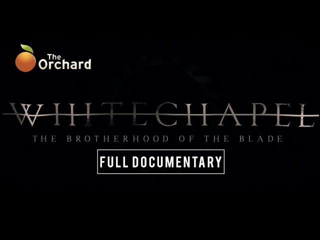 Whitechapel: The Brotherhood of the Blade (FULL DOCUMENTARY)