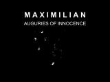 M A X I M I L I A N - AUGURIES OF INNOCENCE