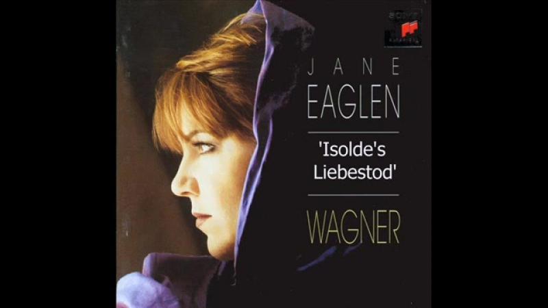 WAGNER - Isoldes Liebestod (Jane Eaglen)