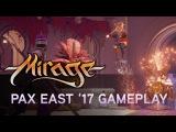 Mirage: Arcane Warfare - PAX East 2017 Геймплей
