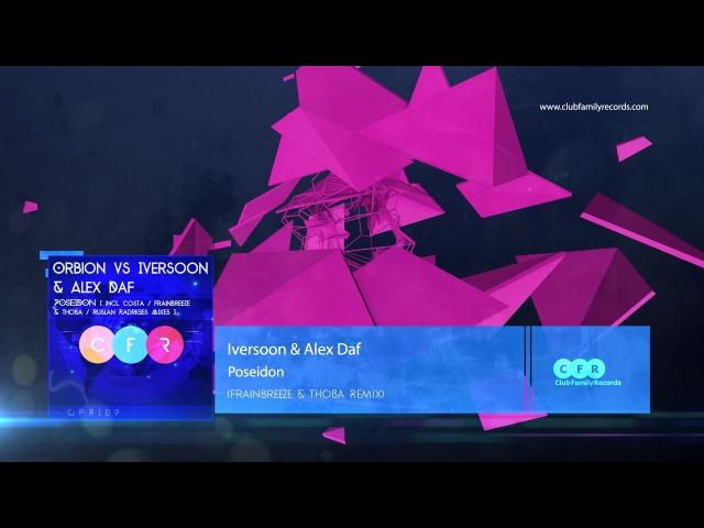 Orbion vs Iversoon Alex Daf Poseidon Frainbreeze ThoBa Remix OUT NOW