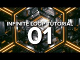 Infinite Loop Tutorial - Part 1 - Cinema 4D