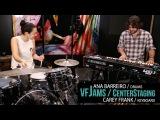 vfJams with Ana Barreiro and Carey Frank