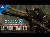XCOM 2: War of the Chosen - Launch Trailer | PS4