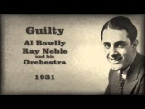 Al Bowlly, Ray Noble and his Orchestral - Guilty (1931)