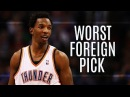 10 Foreign NBA Draft Lottery Picks You Already Forgot About