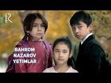 Bahrom Nazarov - Yetimlar  Бахром Назаров - Етимлар