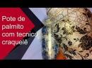 DIY: Como Fazer Pote de Palmito Decorado c/ Tecnica Craquelê | GATutoriais Reciclagem
