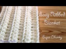 Easiest Fastest Crochet Blanket - Ribbed / Ridged - Super Chunky
