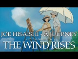 The Wind Rises Soundtrack Joe Hisaishi - A Journey
