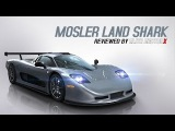 Mosler Land Shark - Reviewed by Elite HectorX