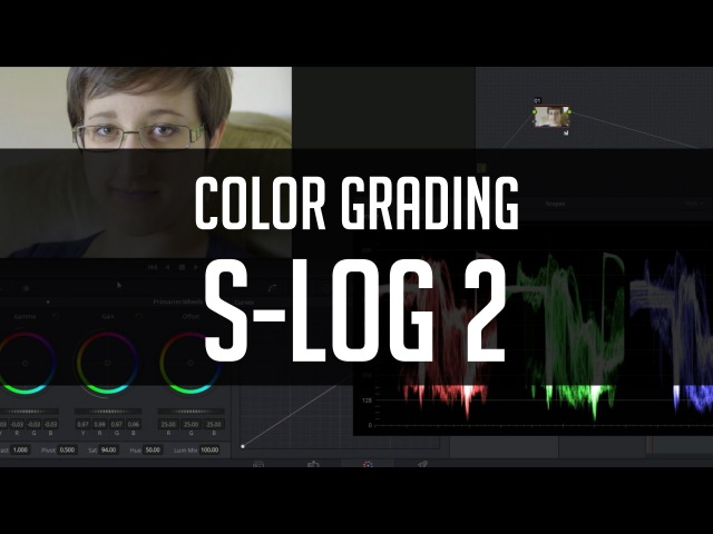 How To Color Grade S-Log2 - Practical Tips and FREE LUT!