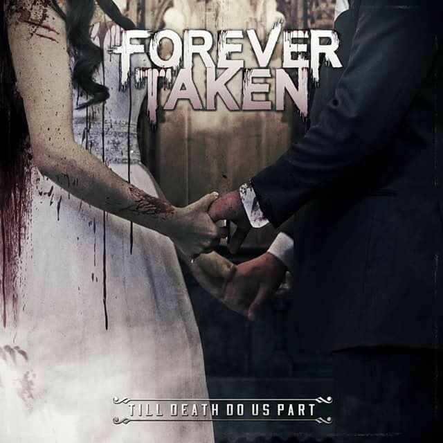 Forever Taken - Till Death Do Us Part (2017)