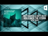 Matt Bukovski Katty Heath - Hold Back The Storm FULL (Myde Remix) Amsterdam Trance