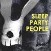 SLEEP PARTY PEOPLE  • 5.12 - CПБ • 6.12 - МСК