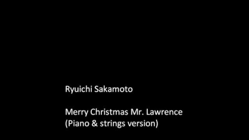 Ryuichi Sakamoto - Merry Christmas Mr. Lawrence (Piano strings version)