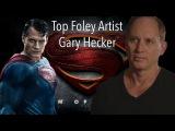 Gary Hecker - Top Foley Artist