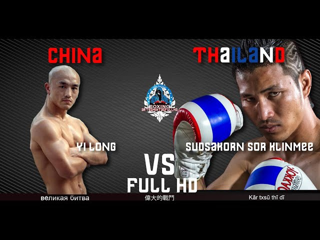 Thai Boxing Muay Thai Sudsakorn Sor Klinmee vs Yi Long Full HD