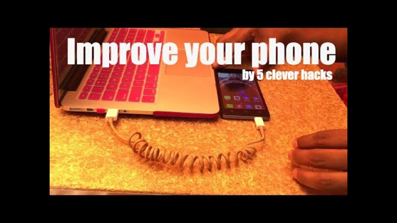 5 clever hacks to improve your phone   DIY   Crazy Xpert Hacker