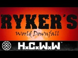 RYKER'S - THE DOWNFALL - HARDCORE WORLDWIDE (OFFICIAL HD VERSION HCWW)