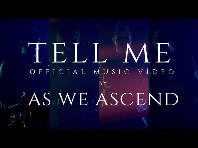 As We Ascend - Tell Me