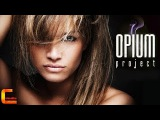 OPIUM project - Красивая (Клип)