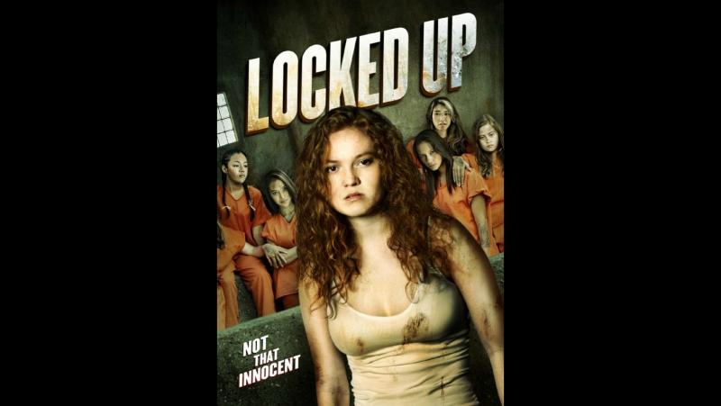 Взаперти или Малолетка 2 (Locked Up) (2017) HD1080p