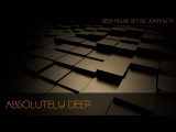 Absolutely Deep Deep House Set 2016 Mixed By Johnny M