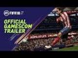 FIFA 18 - Официальный трейлер Gamescom 2017!!!