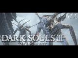 Душевное Прохождение Dark Souls 3 The Ringed City... Великан и его Легион... E02