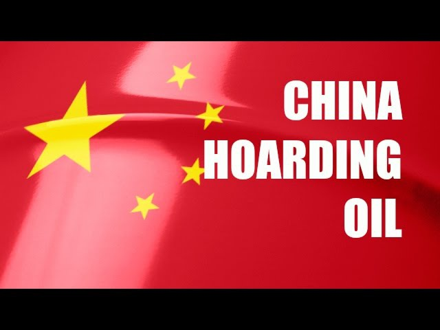 CHINA HOARDING OIL - China is Cashing In on Cheap Crude Oil