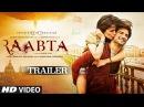 Raabta Official Trailer | Sushant Singh Rajput Kriti Sanon